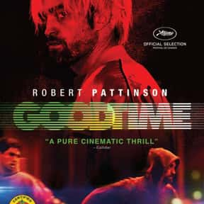 Good Time is listed (or ranked) 24 on the list The Best New Thriller Movies of the Last Few Years