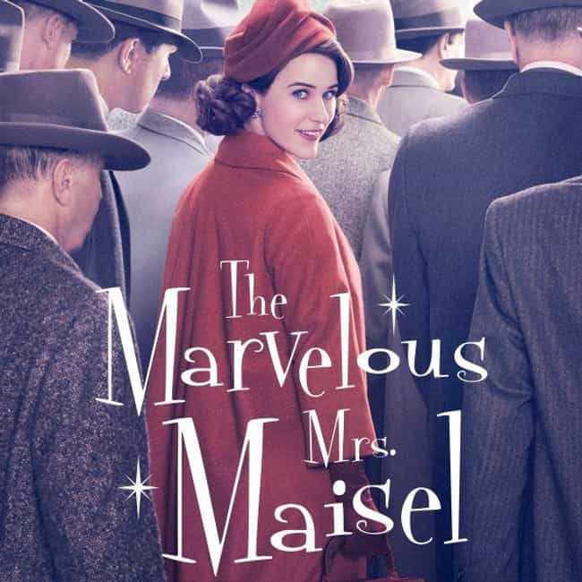 The Marvelous Mrs. Maise... is listed (or ranked) 4 on the list 2019 Golden Globe Best TV Series Nominees