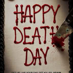 Happy Death Day is listed (or ranked) 13 on the list The Best Movies About Dating In College