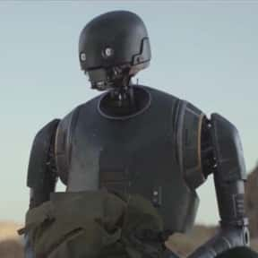 K-2SO is listed (or ranked) 15 on the list The Cutest Robots In Movies And TV, Ranked