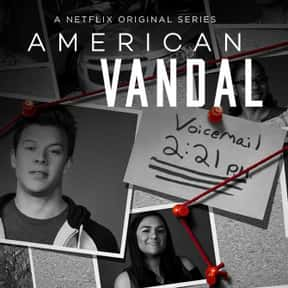 "American Vandal is listed (or ranked) 13 on the list The Best ""American"" TV Shows"
