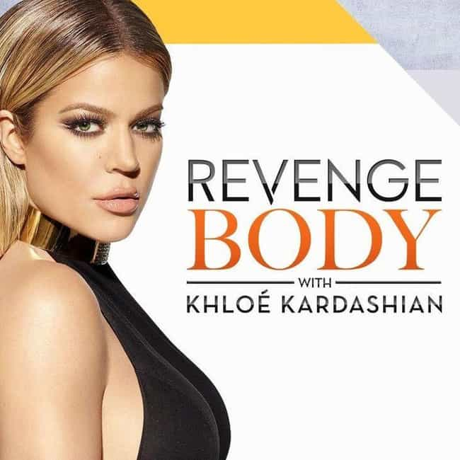 Revenge Body with Khloé Kardas... is listed (or ranked) 2 on the list The Best Kardashian-Jenner Shows, Ranked