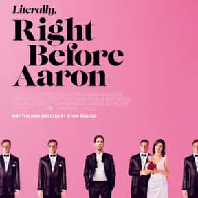 Literally, Right Before Aaron is listed (or ranked) 22 on the list The Best Romantic Comedies Streaming on Hulu