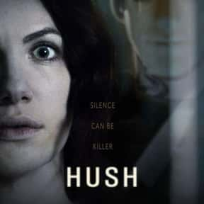 Hush is listed (or ranked) 10 on the list The Best New Horror Movies of the Last Few Years