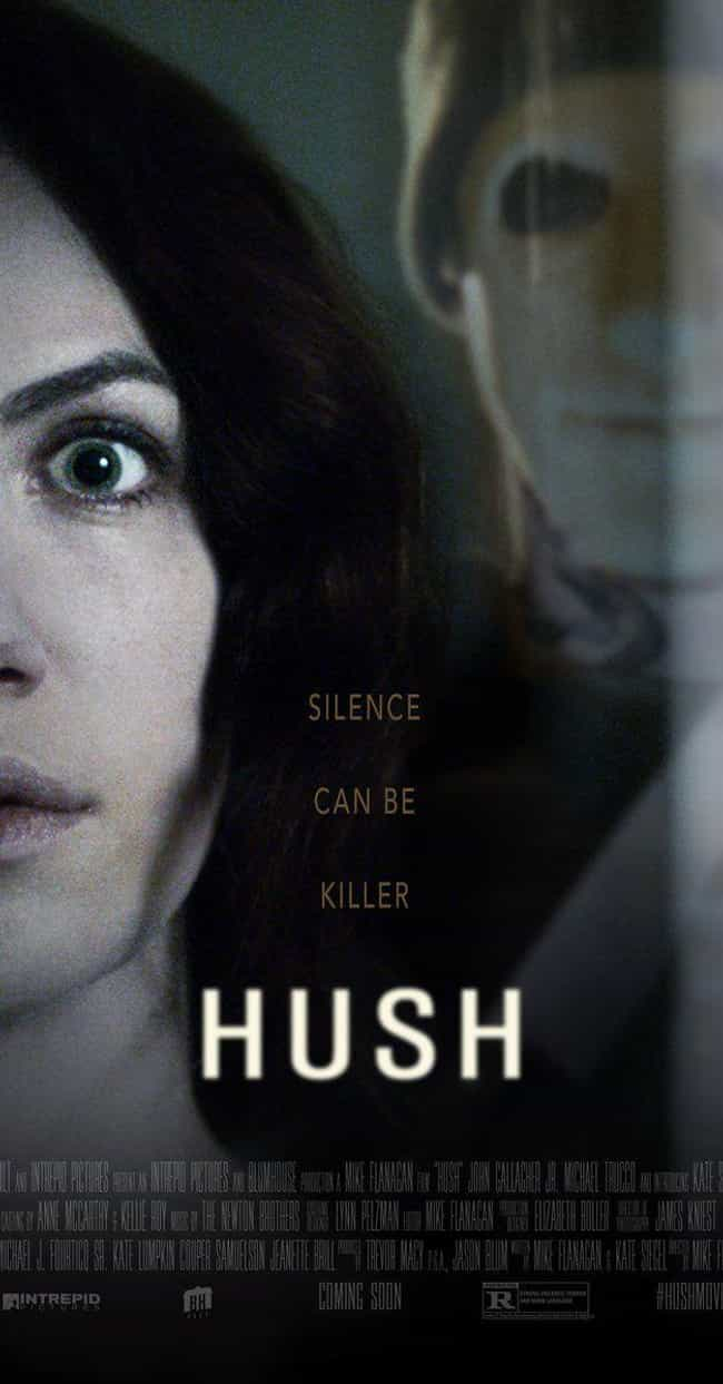 Hush is listed (or ranked) 1 on the list These Are 17 Damn-Fine Horror Movies You Can Watch On Netflix