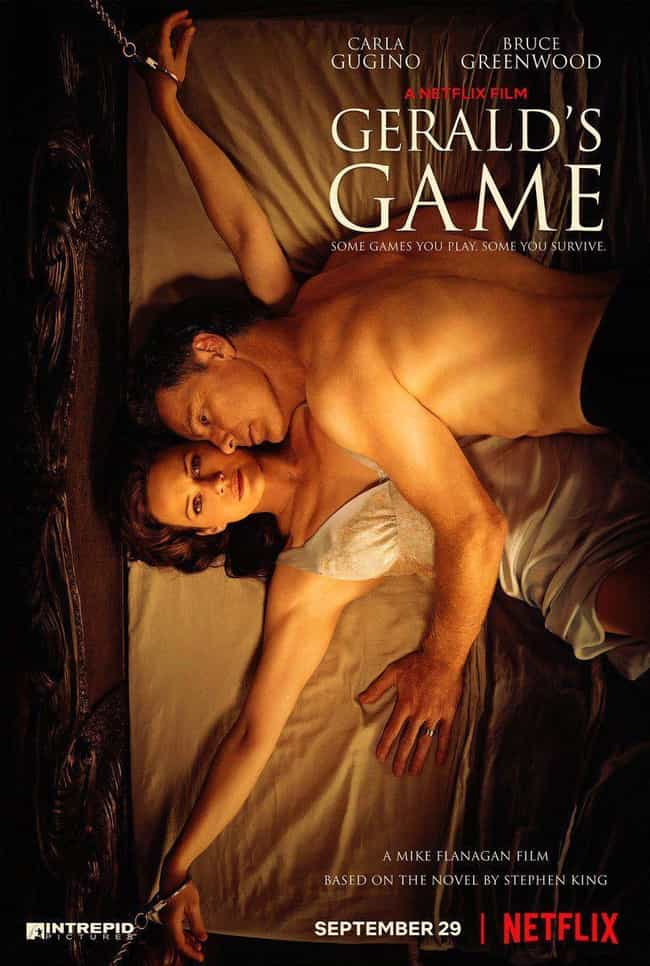 Gerald's Game is listed (or ranked) 3 on the list These Are 17 Damn-Fine Horror Movies You Can Watch On Netflix