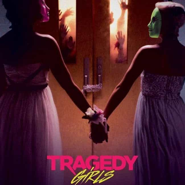 Tragedy Girls is listed (or ranked) 3 on the list The Best Brianna Hildebrand Movies