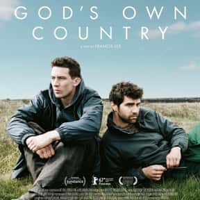 God's Own Country is listed (or ranked) 15 on the list The Best LGBTQ+ Themed Movies