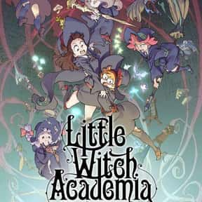 Little Witch Academia is listed (or ranked) 25 on the list The Best Fantasy Anime on Netflix