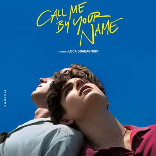 Call Me by Your Name is listed (or ranked) 1 on the list What to Watch If You Love 'Love, Simon'