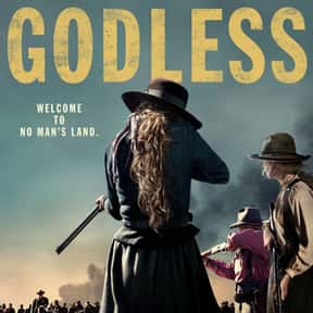 Godless is listed (or ranked) 15 on the list The Best Netflix Original Drama Shows