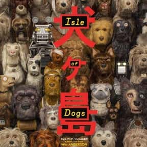 Isle of Dogs is listed (or ranked) 18 on the list The Best Intelligent Animated Movies of All Time
