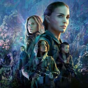 Annihilation is listed (or ranked) 23 on the list The Best New Thriller Movies of the Last Few Years