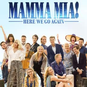 Mamma Mia! Here We Go Again is listed (or ranked) 12 on the list The Best Movies About Dating In Your 50s