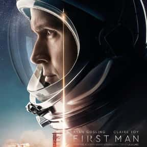 First Man is listed (or ranked) 6 on the list The Best Movies About Astronauts & Realistic Space Travel