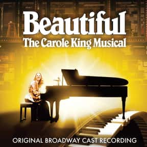 Beautiful: The Carole King Mus is listed (or ranked) 22 on the list The Best Broadway Shows Right Now