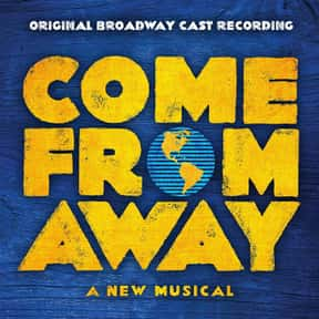 Come from Away is listed (or ranked) 8 on the list The Best Broadway Musicals of the 2000s