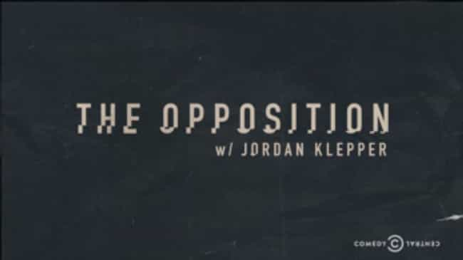 The Opposition with Jordan Kle... is listed (or ranked) 4 on the list What to Watch If You Love 'Tosh.0'