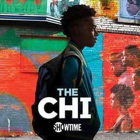 The Chi is listed (or ranked) 10 on the list The Best Current TV Shows Starring Musicians