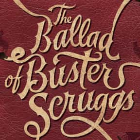 The Ballad of Buster Scruggs is listed (or ranked) 6 on the list The Best Movies Streaming on Netflix