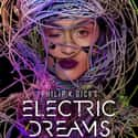 Philip K. Dick's Electric Drea... is listed (or ranked) 12 on the list The Best Current TV Shows About Space