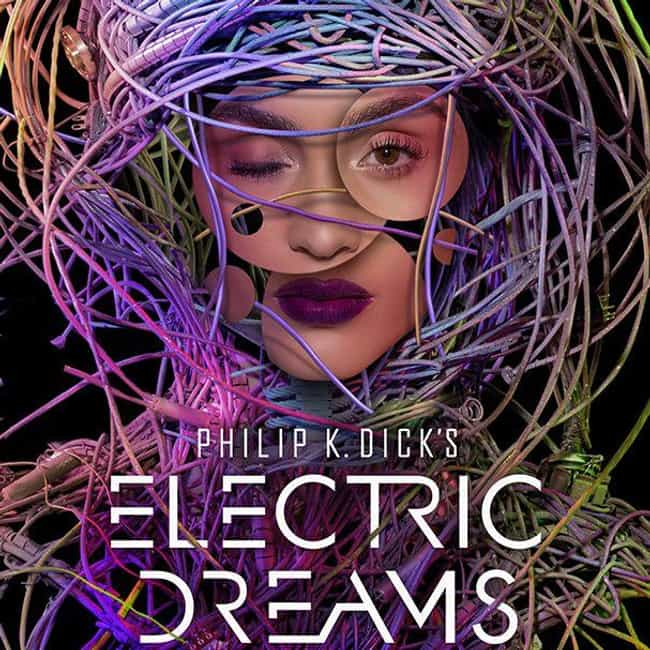 Philip K. Dick's Electric Drea... is listed (or ranked) 7 on the list What to Watch If You Love 'The Man in the High Castle'