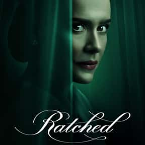 Ratched is listed (or ranked) 19 on the list The Best Current Shows That Are Darker Than Night