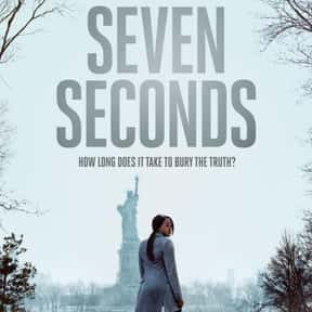 Seven Seconds is listed (or ranked) 16 on the list The Most Exciting Thriller TV Shows of 2019