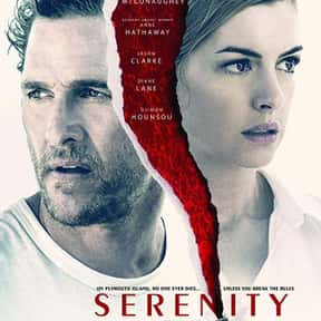 Serenity is listed (or ranked) 9 on the list The Best R-Rated Thriller Movies