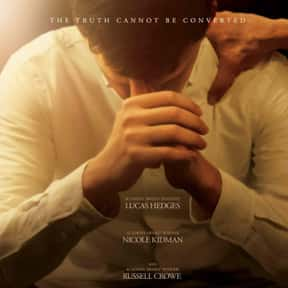 Boy Erased is listed (or ranked) 24 on the list The Best LGBTQ+ Themed Movies