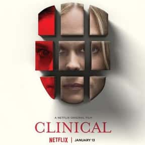 Clinical is listed (or ranked) 21 on the list The Best Netflix Original Horror Movies