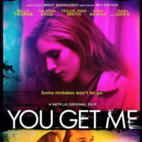 You Get Me is listed (or ranked) 7 on the list The Best Netflix Original Thriller Movies