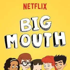 Big Mouth is listed (or ranked) 17 on the list The Best New Netflix Original Series of the Last Few Years