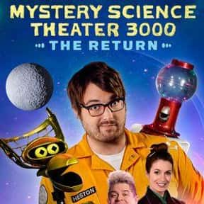Mystery Science Theater 3000:  is listed (or ranked) 18 on the list The Best Netflix Original Sci-fi Shows