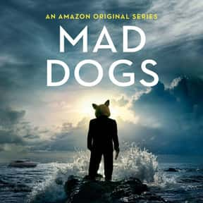 Mad Dogs is listed (or ranked) 16 on the list All the Shows Amazon Has Canceled