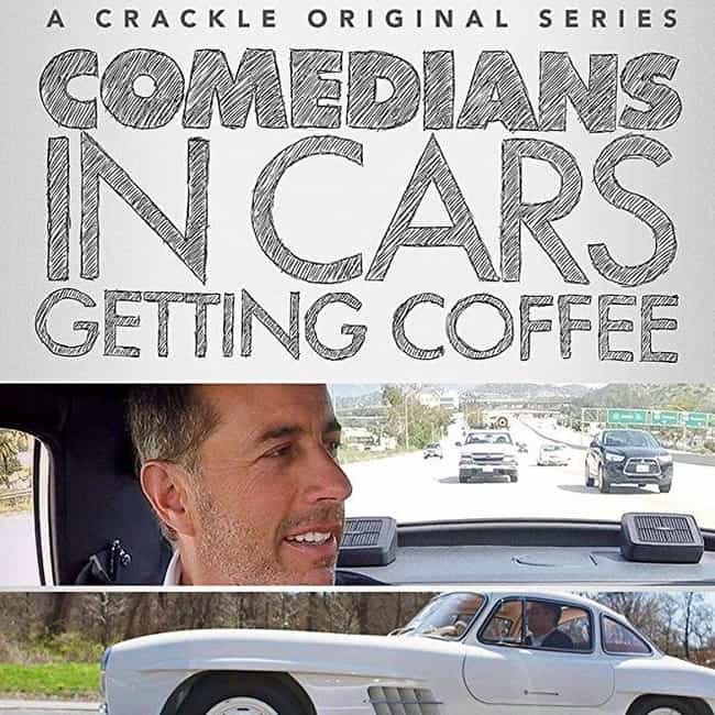 Comedians in Cars Getting Coff... is listed (or ranked) 3 on the list What to Watch If You Love 'Curb Your Enthusiasm'