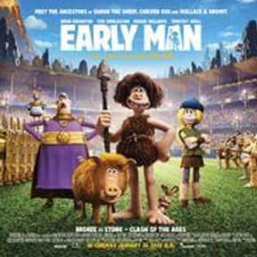 Early Man is listed (or ranked) 5 on the list The Best Caveman Movies