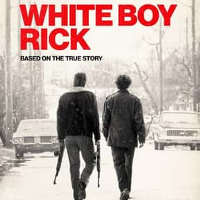 White Boy Rick is listed (or ranked) 19 on the list The Best New Crime Movies of the Last Few Years
