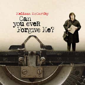 Can You Ever Forgive Me? is listed (or ranked) 24 on the list The Best New Drama Films of the Last Few Years