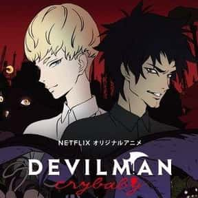 Devilman Crybaby  is listed (or ranked) 21 on the list The Top Horror Anime of All Time