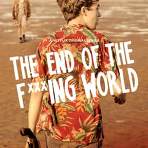 The End of the F***ing World is listed (or ranked) 16 on the list The Best Original Streaming Shows of the Last Few Years