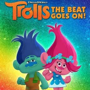 Trolls: The Beat Goes On! is listed (or ranked) 17 on the list The Best Animated TV Shows Of 2018