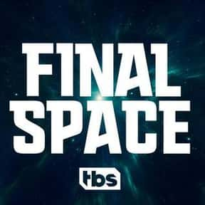 Final Space is listed (or ranked) 17 on the list Sci-Fi Shows You Should Be Watching Now