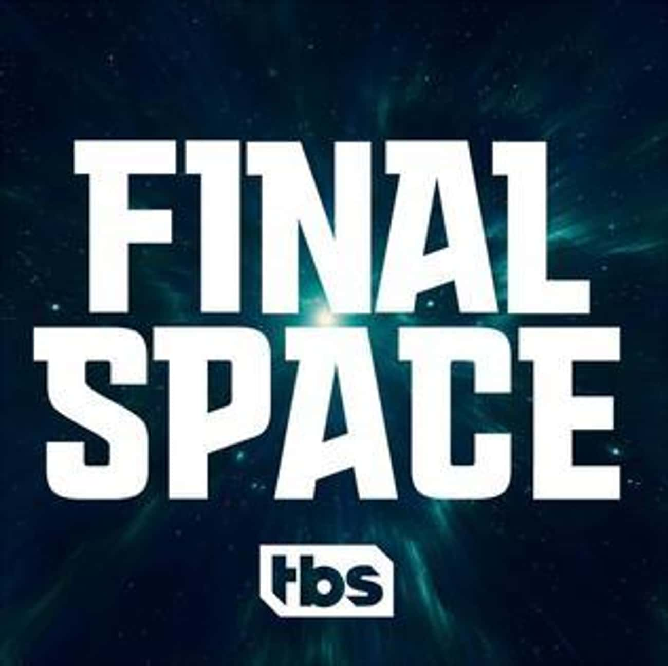 Final Space is listed (or ranked) 2 on the list What To Watch If You Love 'Mystery Science Theater 3000'
