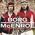 Borg vs McEnroe is listed (or ranked) 2 on the list The Best Tennis Movies