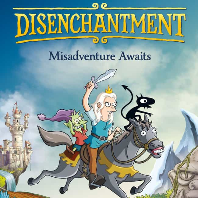 Disenchantment is listed (or ranked) 3 on the list What To Watch If You Love 'Bojack Horseman'