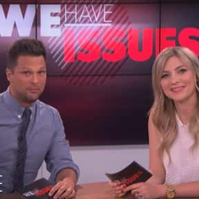 We Have Issues is listed (or ranked) 6 on the list The Best Current E! Shows