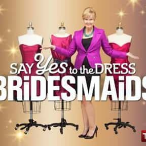 Say Yes to the Dress: Bridesma is listed (or ranked) 9 on the list The Best Wedding Shows in TV History
