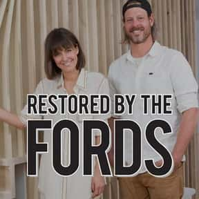 Restored by the Fords is listed (or ranked) 23 on the list The Best Home Improvement TV Shows