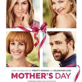 Mother's Day is listed (or ranked) 25 on the list The Very Best Jennifer Aniston Movies